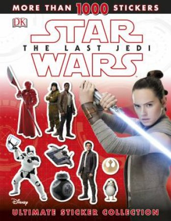Star Wars: The Last Jedi Ultimate Sticker Collection by Various