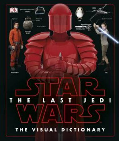 Star Wars: The Last Jedi Visual Dictionary by Various