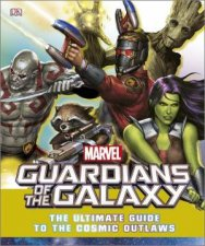 Marvel Guardians of the Galaxy The Ultimate Guide