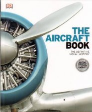 The Aircraft Book: Definitive Visual History by Various