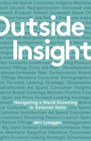 Outside Insight: How To Use Data To Understand The Future And Transform Your Business by Jorn Lyseggen