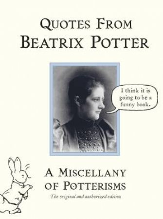 A Miscellany Of Potterisms: Quotes From Beatrix Potter
