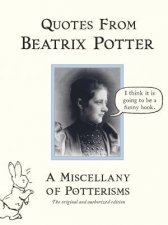 A Miscellany Of Potterisms Quotes From Beatrix Potter