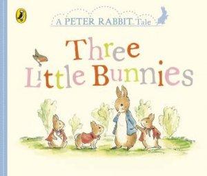Peter Rabbit Tales: Three Little Bunnies