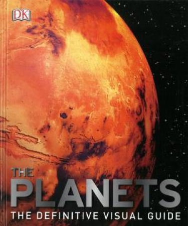The Definitive Visual Guide: The Planets