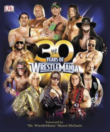 30 Years Of Wrestle Mania