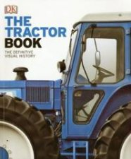 The Tractor Book The Definitive Visual History by Jemima Dunne