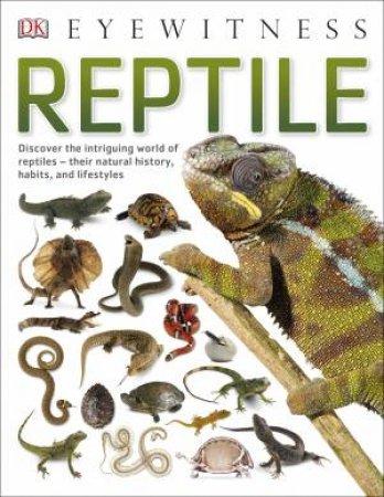 DK Eyewitness: Reptile by DK
