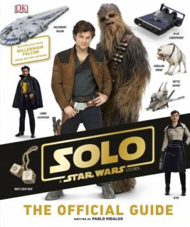 Solo: A Star Wars Story The Official Guide by Various