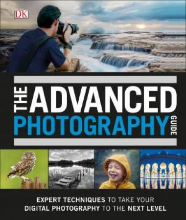 The Advanced Photography Guide by David Taylor