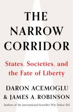 Balance of Power: States, Societies and the Narrow Corridor to Liberty