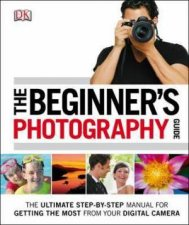 The Beginner's Photography Guide by Various
