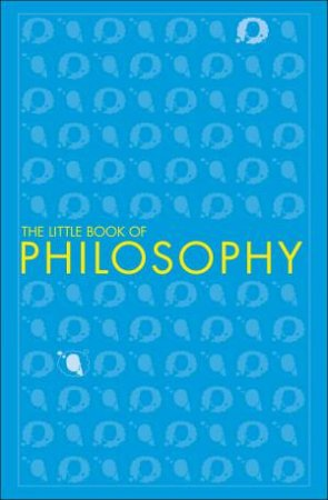 The Little Book Of Philosophy by Various