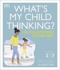Whats My Child Thinking Practical Child Psychology for Modern Parents