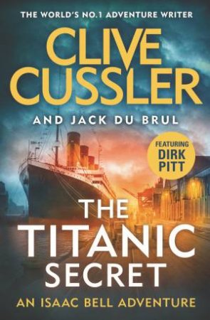 The Titanic Secret by Clive Cussler
