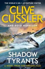 Shadow Tyrants by Clive Cussler & Boyd Morrison