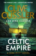 Celtic Empire: Dirk Pitt #25 by Clive Cussler and Dirk Cussler
