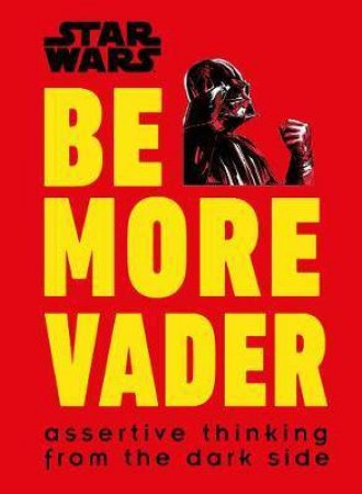 Star Wars: Be More Vader by Various