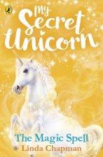 My Secret Unicorn The Magic Spell