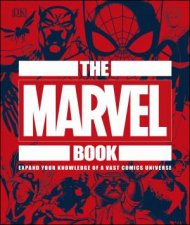 The Marvel Book Expand Your Knowledge Of A Vast Comics Universe