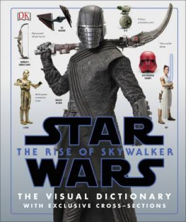 Star Wars The Rise Of Skywalker: The Visual Dictionary