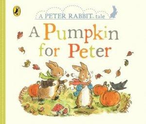 Peter Rabbit Tales: A Pumpkin For Peter