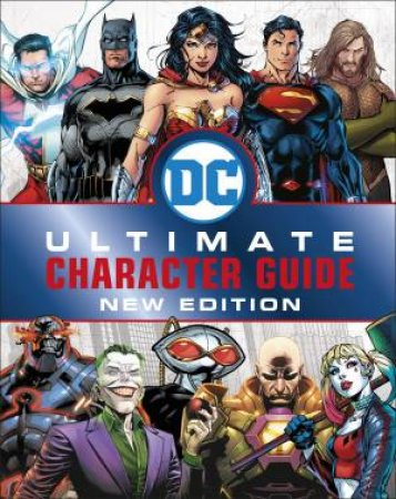 DC Comics Ultimate Character Guide: New Edition by Various