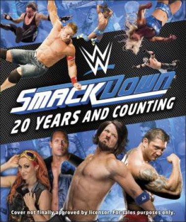 WWE SmackDown 20 Years And Counting by Various
