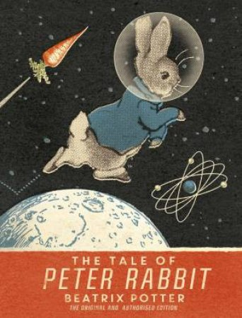 The Tale Of Peter Rabbit (Moon Landing Anniversary Edition)