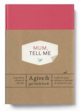 Mum Tell Me A Give  Get Back Book