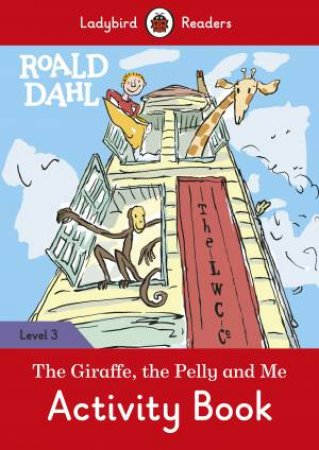 Ladybird Readers Level 3 Roald Dahl: The Giraffe And The Pelly And Me Activity Book
