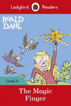 Ladybird Readers Level 4 Roald Dahl: The Magic Finger