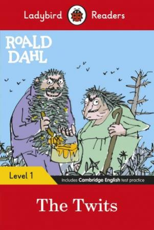 The Twits - Ladybird Readers Level 1 by Roald Dahl