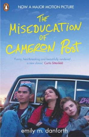 The Miseducation Of Cameron Post by Emily Danforth
