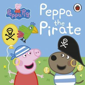Peppa Pig: Peppa The Pirate by Various