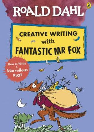 Roald Dahl's Creative Writing With Fantastic Mr Fox