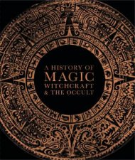 A History Of Magic Witchcraft And The Occult