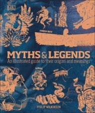Myths  Legends An Illustrated Guide To Their Origins And Meanings