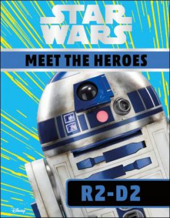 Star Wars Meet the Heroes: R2-D2 by Various