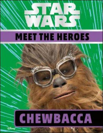 Star Wars Meet the Heroes: Chewbacca by Various