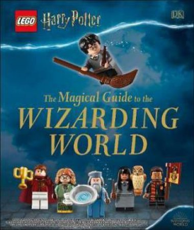 LEGO Harry Potter: The Magical Guide To The Wizarding World by Various