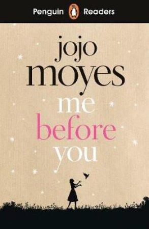 Me Before You: Penguin Reader Level 4 by Jojo Moyes
