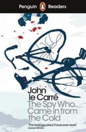 The Spy Who Came in from the Cold: Penguin Reader Level 6