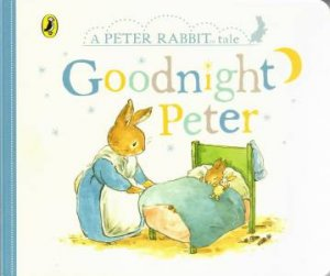 A Peter Rabbit Tale: Goodnight Peter