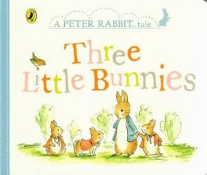 A Peter Rabbit Tale: Three Little Bunnies by Various