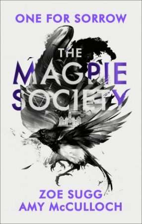 The Magpie Society by Zoe Sugg and Amy McCulloch