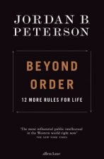 Beyond Order: 12 More Rules For Life by Jordan B. Peterson