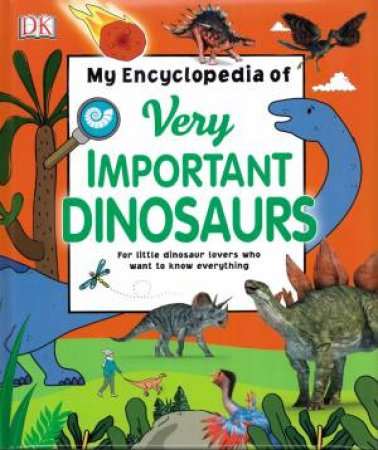 My Encyclopedia Of Very Important Dinosaurs by Various