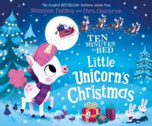 Its Christmas Eve.Ten Minutes To Bed Christmas Unicorn By Rhiannon Fielding 9780241414576 Qbd Books