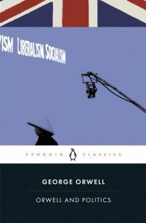Orwell And Politics